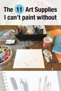 11 Art Supplies I can't paint without