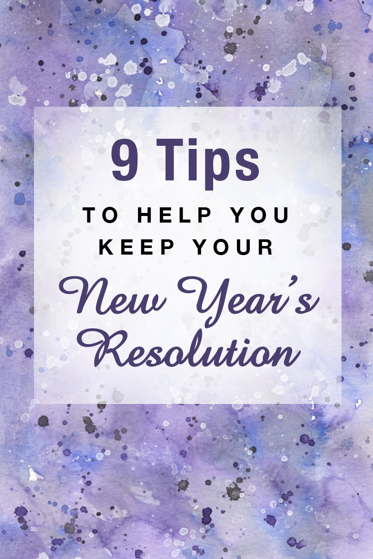 9 Tips to Help You Keep Your New Year's resolution #resolution #new #years