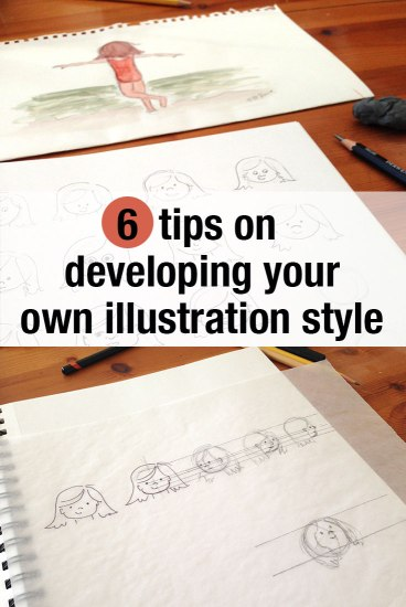 6 Tips on Developing your own Illustration Style