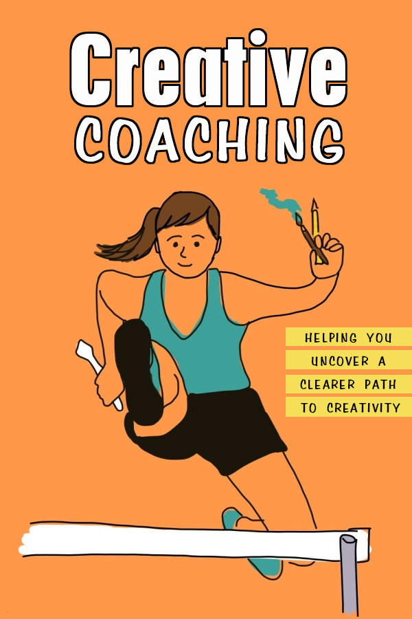 """Creative Coaching - """"Helping you uncover a clearer path to creativity."""""""
