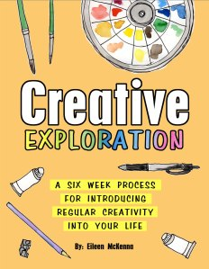 Creative Exploration | How to be creative How to start an art practice