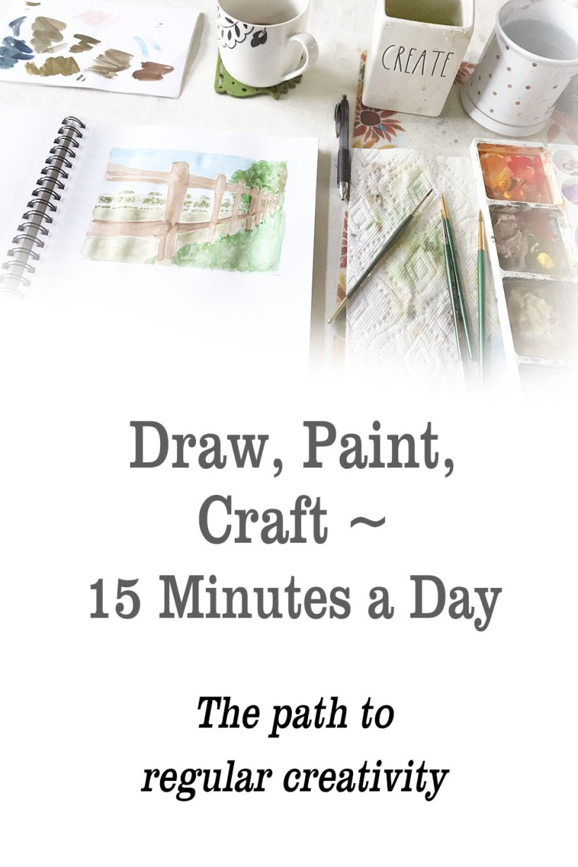 Draw Paint Craft 15 Minutes a Day the path to regular creativity