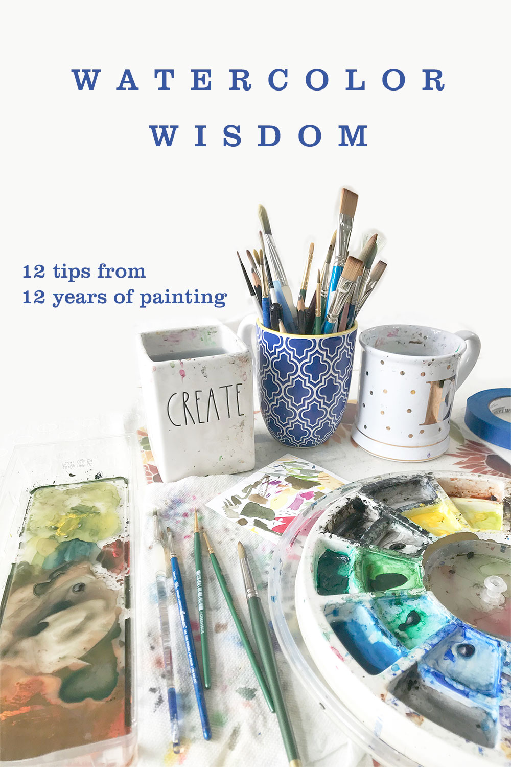 Watercolor Wisdom - 12 tips from 12 years of painting