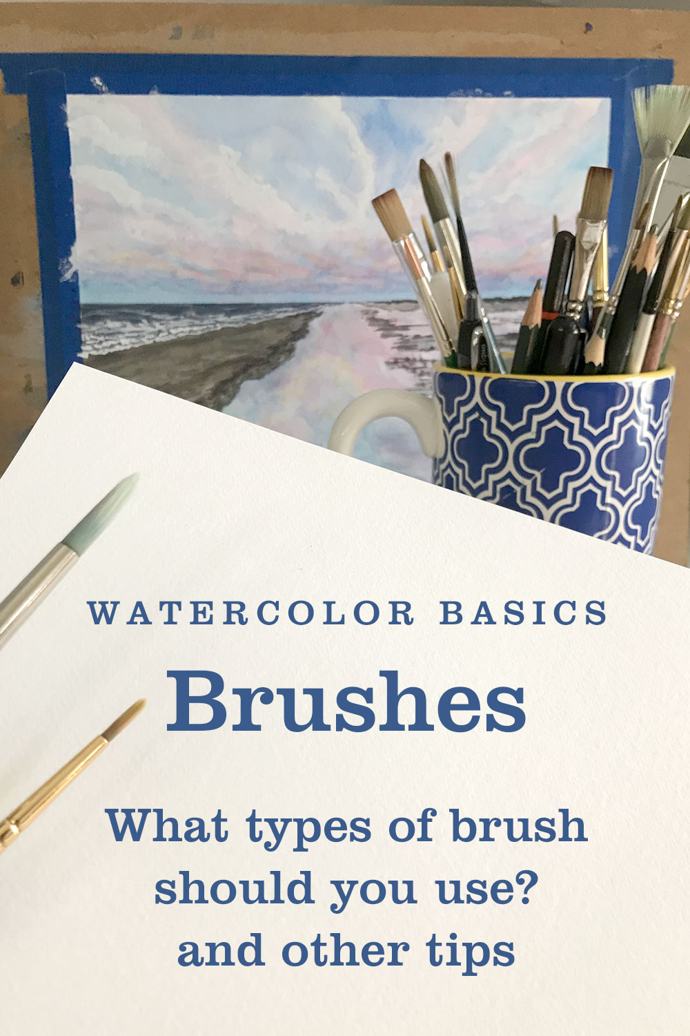 Watercolor Basics - What types of brushes to use