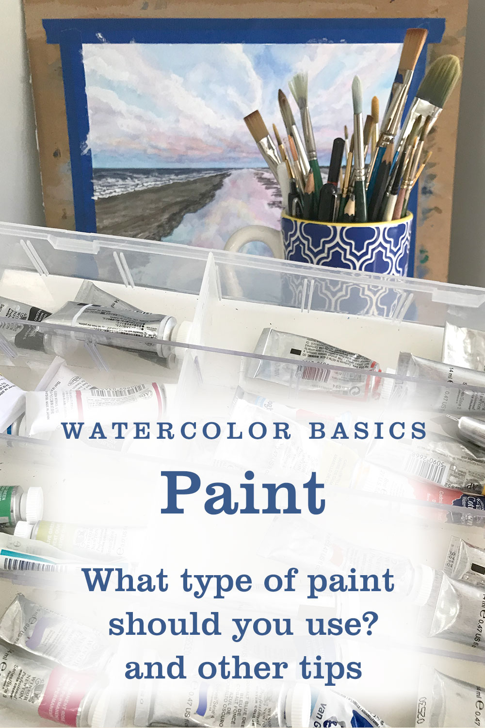 Watercolor Basics ~ Paint - What type of paint should you use?