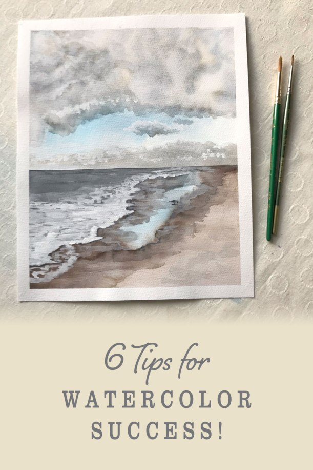 Six tips for Watercolor Success